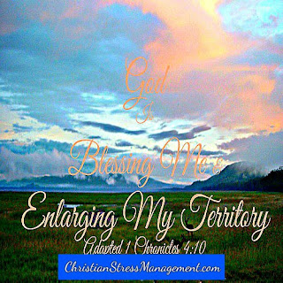 God is blessing me and enlarging my territory. (Adapted 1 Chronicles 4:10)