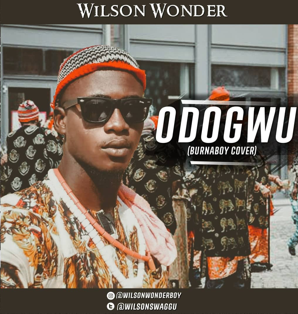 Wilson Wonder – Odogwu (Burna boy Cover)