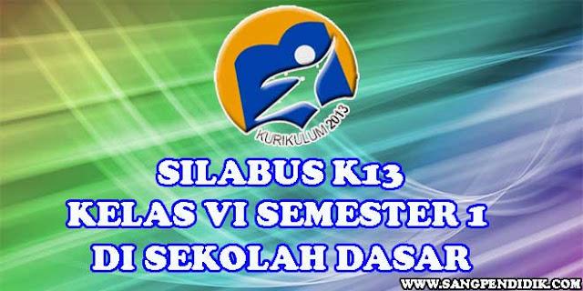https://www.sangpendidik.com/2020/06/silabus-k13-kelas-vi-enam-semester-1-di.html