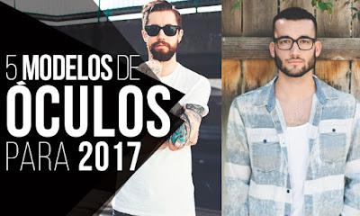 Óculos Masculinos  5 modelos que vão estar na moda em 2017 - GOSSIP ... 93383b8dfb