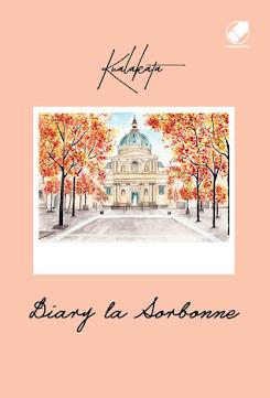 Buku Diary La Sorbonne  - Suka Duka Mengejar Beasiswa Kuliah di Prancis