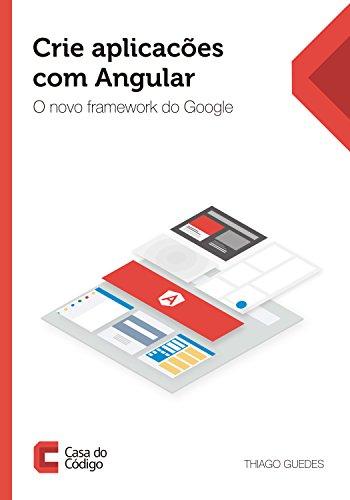 Crie aplicações com Angular: O novo framework do Google - Thiago Guedes