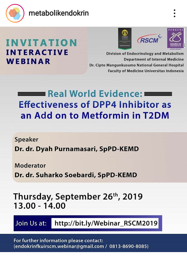 """ Real World Evidence: Effectiveness of DPP4 Inhibitor as an Add on to Metformin in T2DM ""* *Kamis, 26 September 2019, 13.00 - 14.00 WIB*"