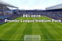 NEW Premier League Stadium Pack - PES 2020