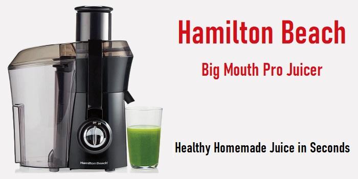 Hamilton Beach Big Mouth Pro Juicer