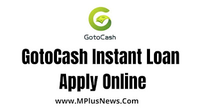 GotoCash Instant Personal Loan Apply Online
