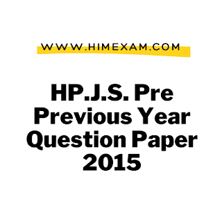 HP.J.S. Pre Previous Year  Question Paper 2015-HPPSC Shimla