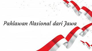 Nama nama pahlawan nasional dari Jawa