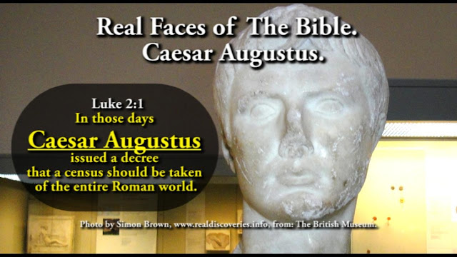 Luke 2:1 In those days Caesar Augustus issued a decree that a census should be taken of the entire Roman world.