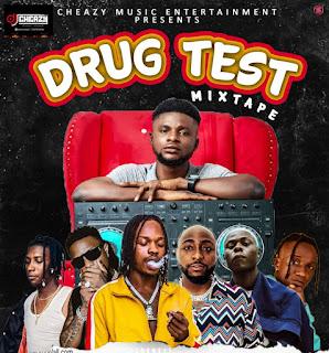 [DJ MIX] Dj Cheazy - Drug Test Mixtape