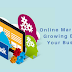 Online Marketing Is Growing Best For Your Business.