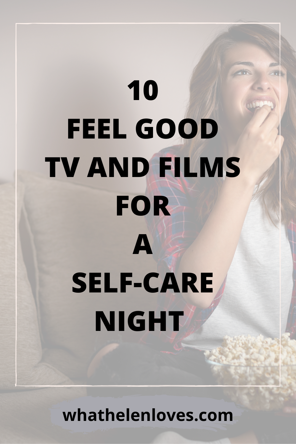 Pinterest pin for a post about 10 feel-good TV and films for a self-care night