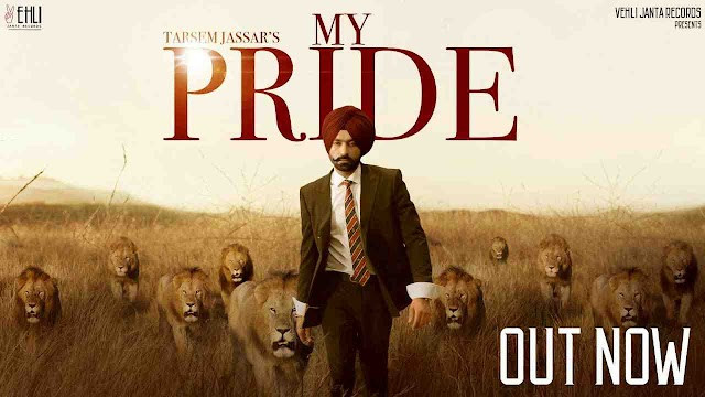 My Pride lyrics - Tarsem Jassar