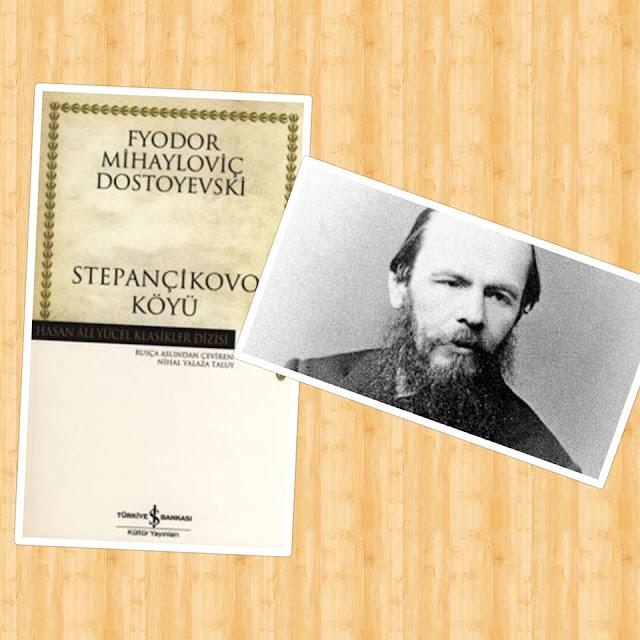 F.M Dostoyevski Stepançikova Köyü Kitap Yorumu