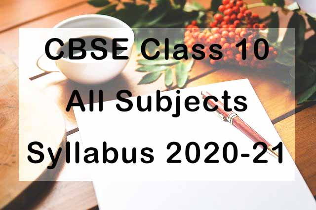 CBSE Class 10 Syllabus 2020-21 All Subjects