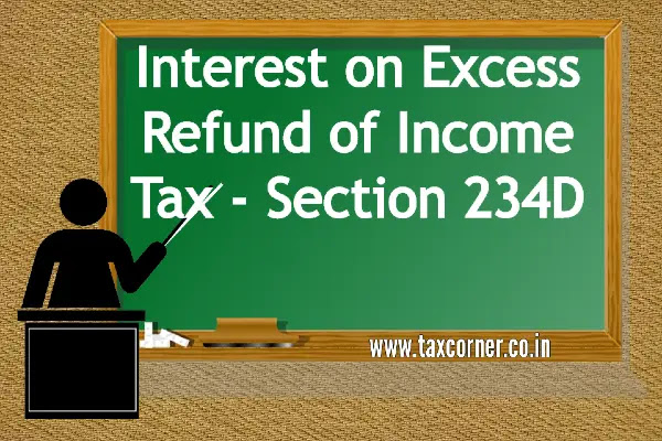 interest-on-excess-refund-of-income-tax-section-234d