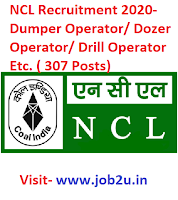 NCL Recruitment 2020- Dumper Operator/ Dozer Operator/ Drill Operator Etc. ( 307 Posts)