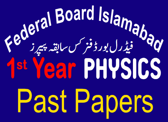 First Year Physics Previous Papers FBISE