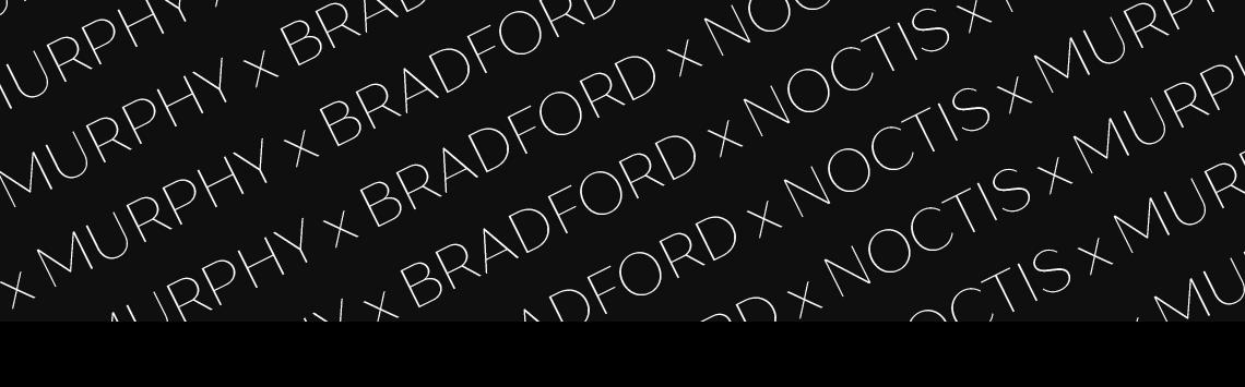 MURPHY x BRADFORD x NOCTIS