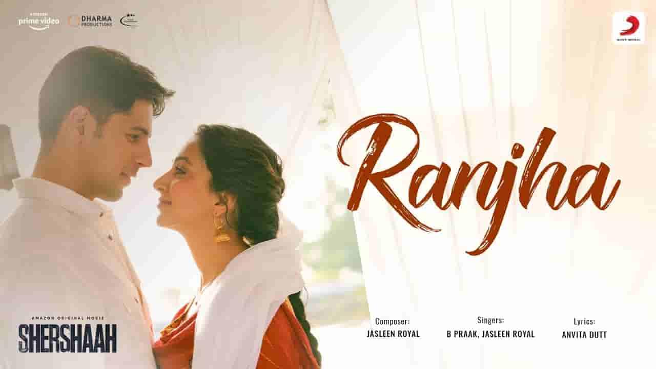रांझा Ranjha lyrics in Hindi Shershaah B Praak x Jasleen Royal Bollywood Song