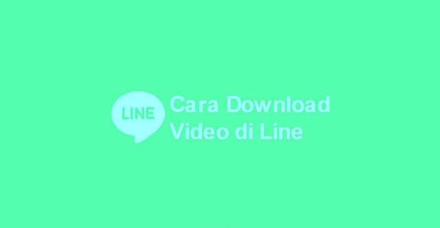cara download video di line 2019