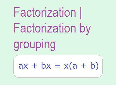 Factorization | Factorization by grouping