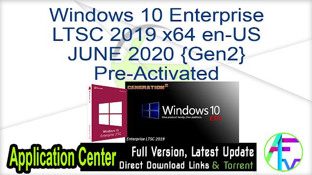 Windows 10 Enterprise LTSC 2019 x64 en-US JUNE 2020 {Gen2} Pre-Activated