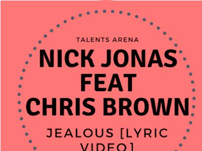 [LYRIC VIDEO]: Nick Jonas Ft Chris Brown - Jealous