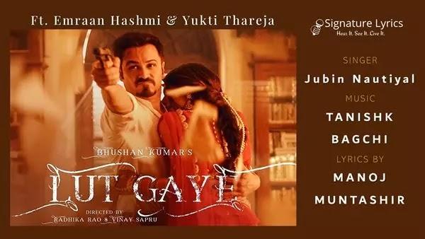 Lut Gaye Lyrics - Jubin Nautiyal | लूट गए | Ft Emraan Hashmi, Yukti