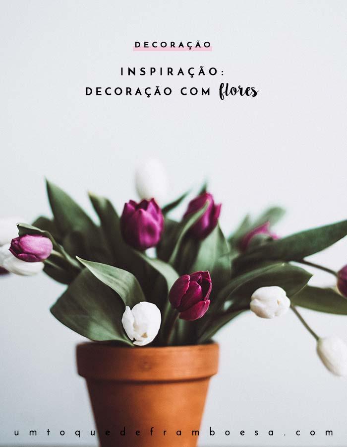 Inpiração da vez: decore sua casa com flores