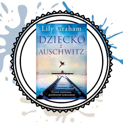 Dziecko z Auschwitz- Lily Graham