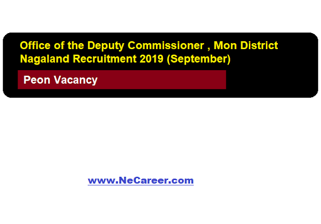 Office of the Deputy Commissioner , Mon District Nagaland Recruitment 2019 (Sept) | Peon Vacancy