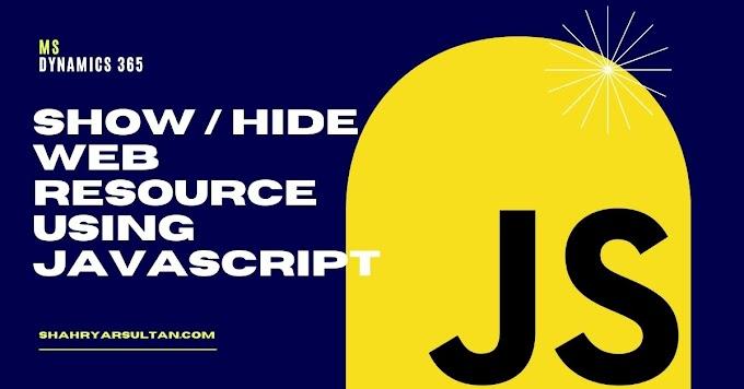 Dynamics V9 Show/Hide Webresources in Dynamics 365 CRM using JavaScript