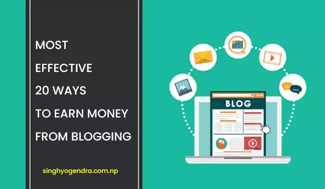 Most Effective 20 Ways To Earn Money from Blogging