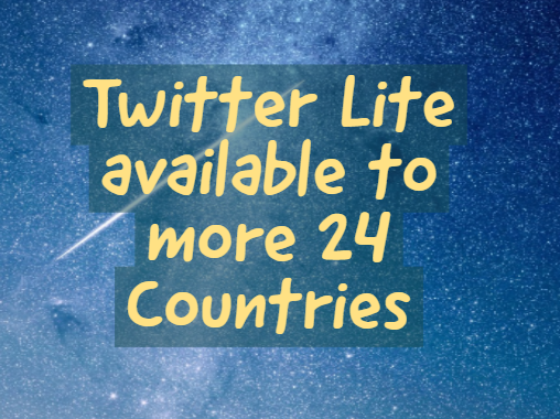 Twitter Lite available to more 24 Countries