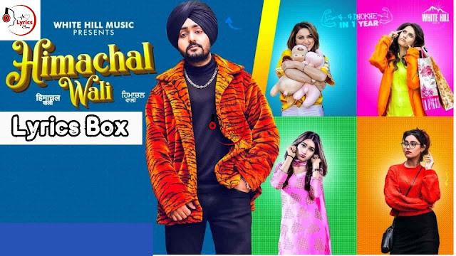हिमाचल वाली : HIMACHAL WALI LYRICS | Manavgeet Gill | Hakeem | Latest Punjabi Song 2020 | Tiktok Viral Song | Lyrics Song Point