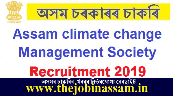Assam climate change Management Society Recruitment 2019 Technical ConsultantAdmin cum Accounts Assistant