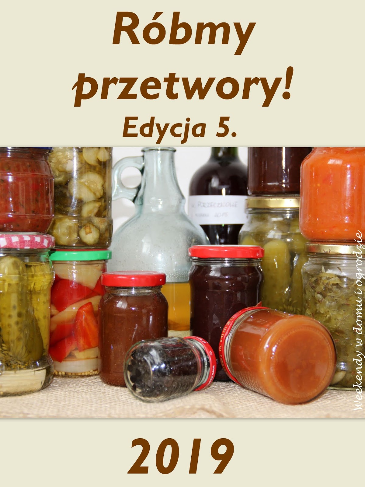 https://weekendywdomuiogrodzie.blogspot.com/2019/06/robmy-przetwory-5-zaproszenie-do-udziau.html