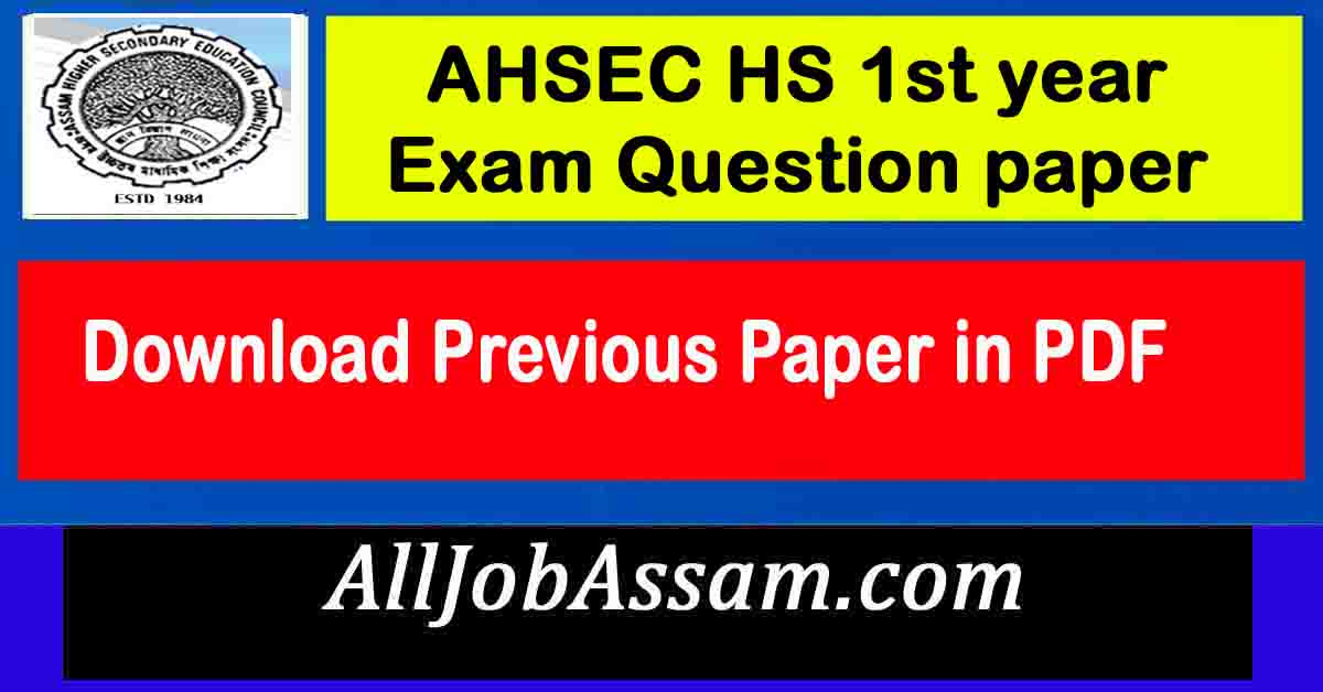 AHSEC HS 1st year Exam Question paper
