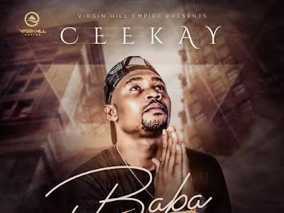 DOWNLOAD MP3: CeeKay - Baba God