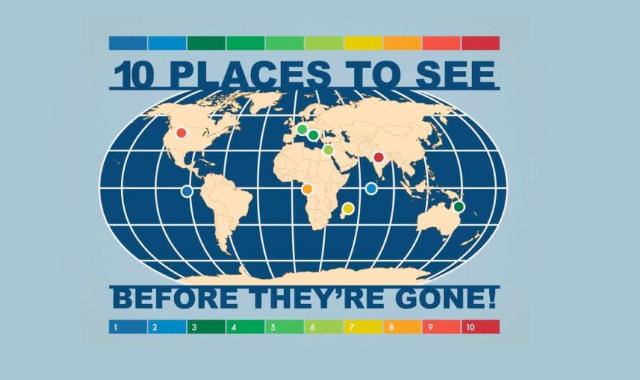 Ten Tourist places that won't Last Long #infographic