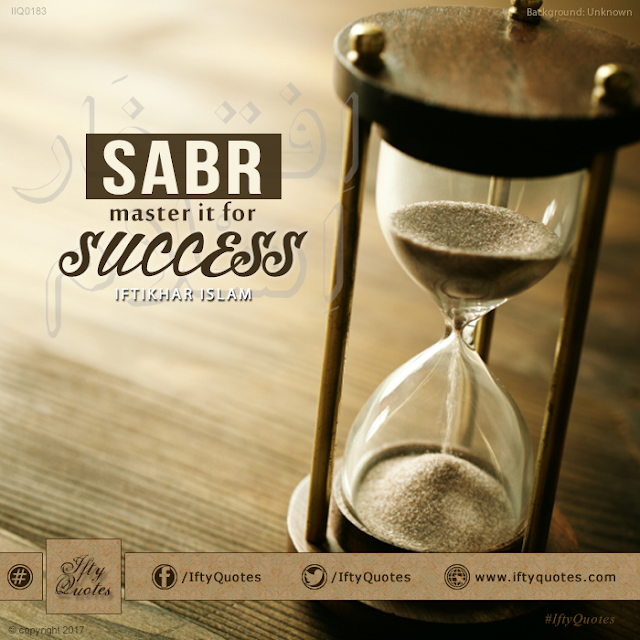 Ifty Quotes: Sabr - master it for success - Iftikhar Islam