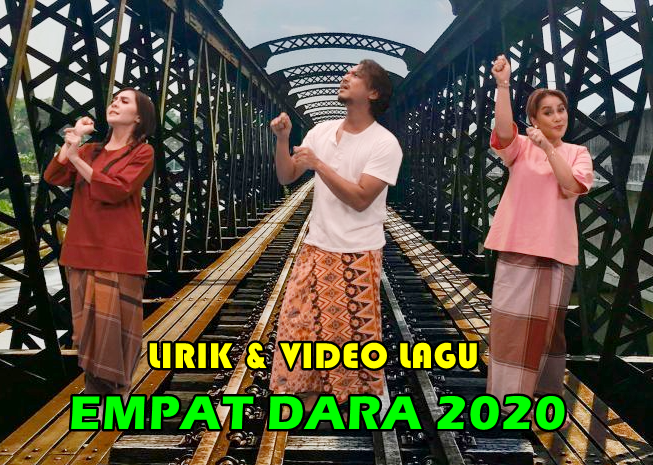 Lagu Empat Dara 2020 : video dan lirik