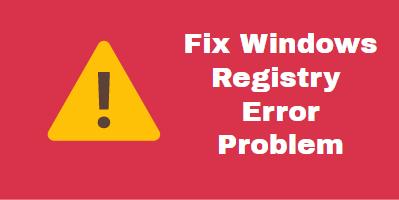 Fix Your Windows Registry Error Problem