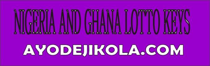 NIGERIA AND GHANA LOTTO KEYS PART TWO