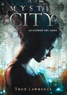 Reseña: Mystic City. La ciudad del agua de Theo Lawrence