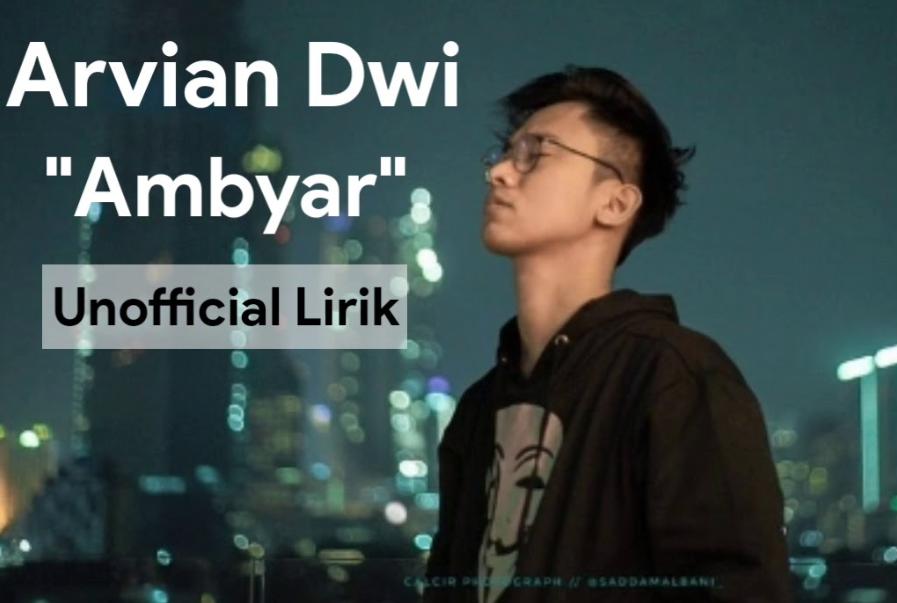 Lirik Lagu Arvian Dwi Ambyar Lirik Lagu Terbaik
