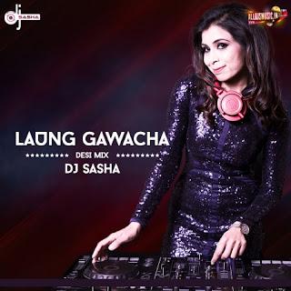 Laung Gawacha (Desi Mix) - DJ Sasha [NewDjsWorld.Com]