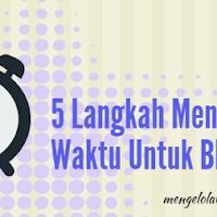 5 Langkah Mengelola Waktu Untuk Blogger
