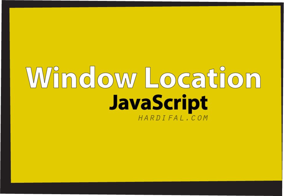 Memahami Penggunaan Window Location (Redirect) Pada Javascript